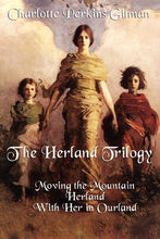 Load image into Gallery viewer, The Herland Trilogy: Moving The Mountain, Herland, With Her In Ourland