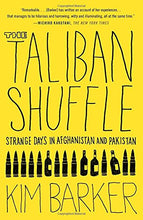 Load image into Gallery viewer, The Taliban Shuffle: Strange Days In Afghanistan And Pakistan