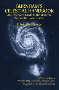 Burnham'S Celestial Handbook: An Observer'S Guide To The Universe Beyond The Solar System, Vol. 1