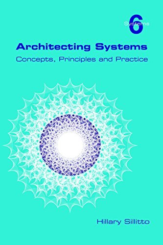 Architecting Systems. Concepts, Principles And Practice