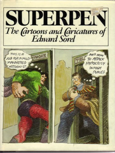 Superpen: The Cartoons And Caricatures Of Edward Sorel