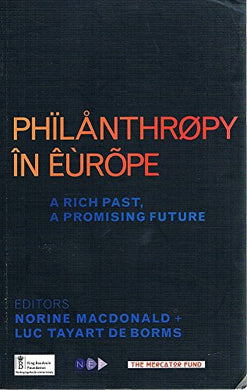 Philanthropy In Europe: A Rich Past, A Promising Future