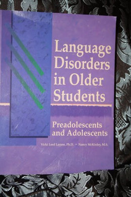 Language Disorders In Older Students: Preadolescents And Adolescents