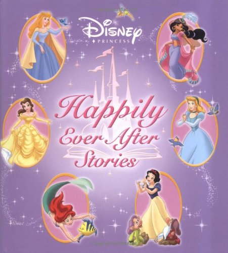 Disney Princess: Happily Ever After Stories (Disney Storybook Collections)