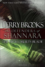 Load image into Gallery viewer, The High Druid'S Blade: The Defenders Of Shannara