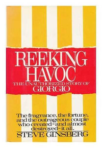 Reeking Havoc: Unauthorized Story Of Giorgio