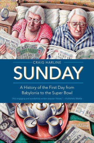 Sunday: A History Of The First Day From Babylonia To The Super Bowl