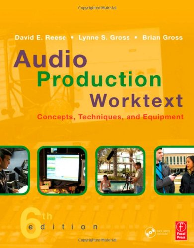 Audio Production Worktext, Sixth Edition: Concepts, Techniques, And Equipment