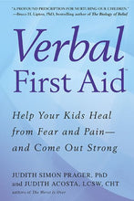 Load image into Gallery viewer, Verbal First Aid: Help Your Kids Heal From Fear And Pain--And Come Out Strong
