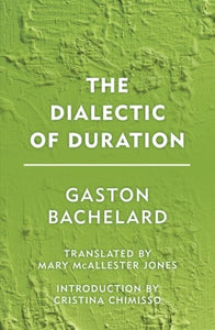 The Dialectic Of Duration (Groundworks)