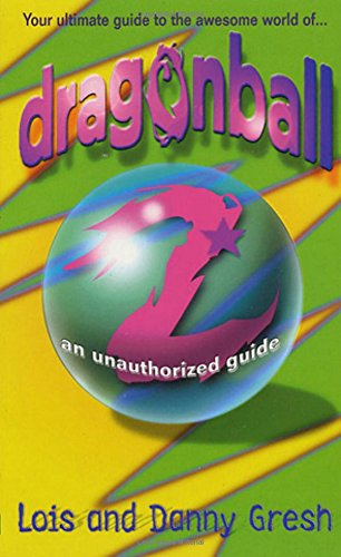 Dragonball Z: An Unauthorized Guide
