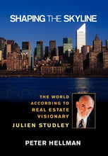 Load image into Gallery viewer, Shaping The Skyline: The World According To Real Estate Visionary Julien Studley