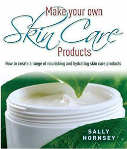 Make Your Own Skin Care Products