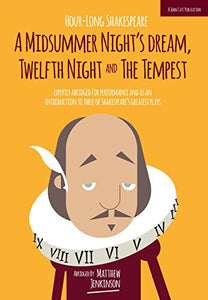 Hour-Long Shakespeare: A Midsummer Night'S Dream, Twelfth Night And The Tempest