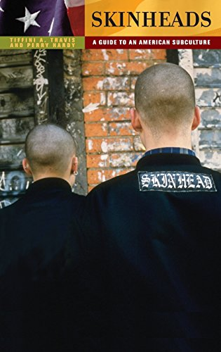 Skinheads: A Guide To An American Subculture (Guides To Subcultures And Countercultures)
