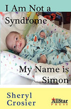 Load image into Gallery viewer, I Am Not A Syndrome - My Name Is Simon
