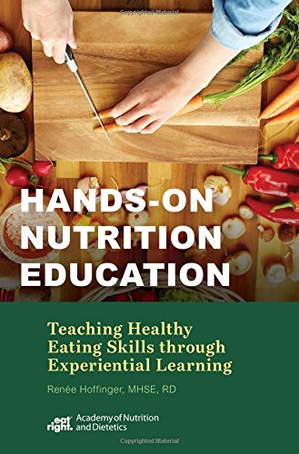 Hands-On Nutrition Education: Teaching Healthy Eating Skills Through Experiential Learning