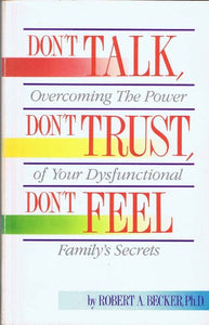 Don'T Talk, Don'T Trust, Don'T Feel: Our Family Secrets