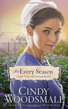 Load image into Gallery viewer, For Every Season: Book Three In The Amish Vines And Orchards Series
