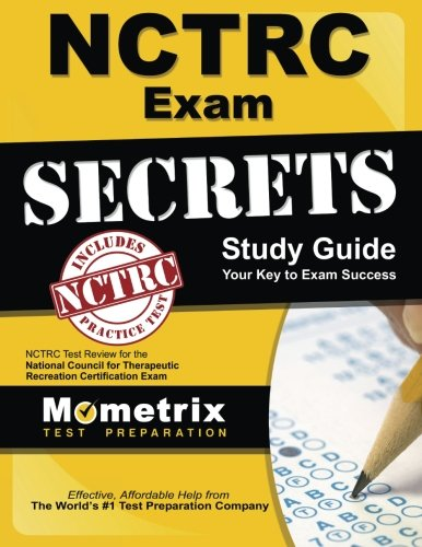 Nctrc Exam Secrets Study Guide: Nctrc Test Review For The National Council For Therapeutic Recreation Certification Exam