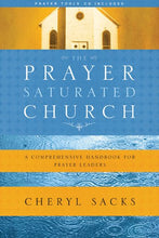 Load image into Gallery viewer, The Prayer-Saturated Church: A Comprehensive Handbook For Prayer Leaders (Design For Discipleship)