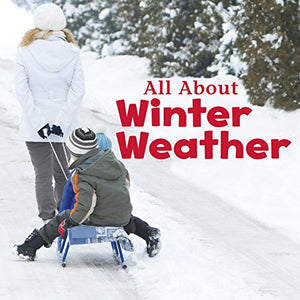 All About Winter Weather (Celebrate Winter)