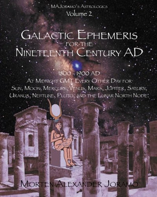 Galactic Ephemeris For The Nineteenth Century Ad: Galactic Geocentric Astrology Series. Volumes 1-16.