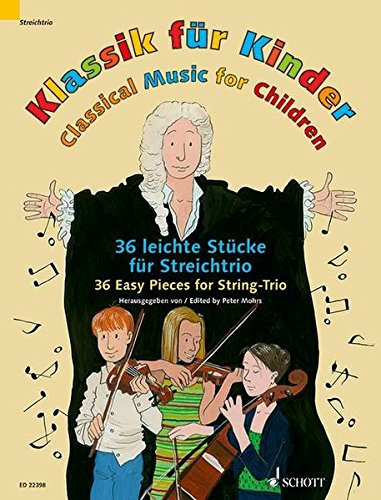 Classical Music For Children: 36 Easy Pieces For String Trio - Score And Parts