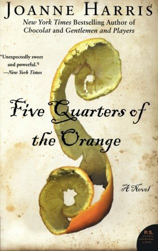 Five Quarters Of The Orange: A Novel (P.S.)