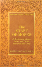Load image into Gallery viewer, The Staff Of Moses: Reflections Of Islamic Belief, And Divine Existence And Unity (Risale-I Nur Collection)