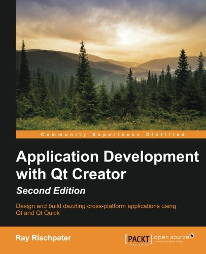 Application Development With Qt Creator, 2Nd Edition