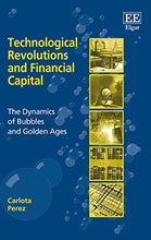 Load image into Gallery viewer, Technological Revolutions And Financial Capital: The Dynamics Of Bubbles And Golden Ages
