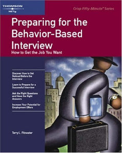 Crisp: Preparing For The Behavior-Based Interview: How To Get The Job You Want (Crisp 50-Minute Book)