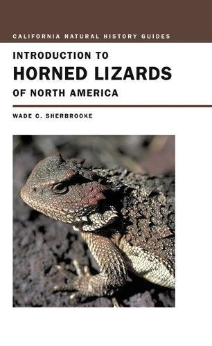 Introduction To Horned Lizards Of North America (California Natural History Guides)