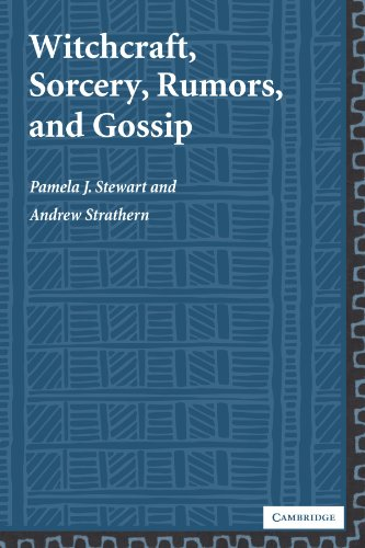 Witchcraft, Sorcery, Rumors And Gossip (New Departures In Anthropology)