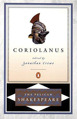 Coriolanus (The Pelican Shakespeare)