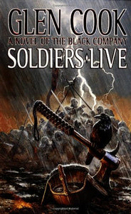 Soldiers Live (Chronicles Of The Black Company)