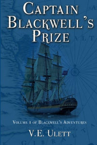 Captain Blackwell'S Prize (Blackwell'S Adventures) (Volume 1)