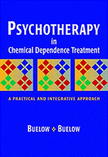 Load image into Gallery viewer, Psychotherapy In Chemical Dependence Treatment: A Practical And Integrative Approach (Substance Abuse Counseling)