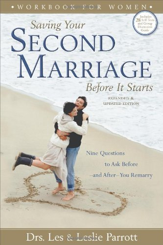 Saving Your Second Marriage: Before It Starts, Nine Questions To Ask Before And After You Marry