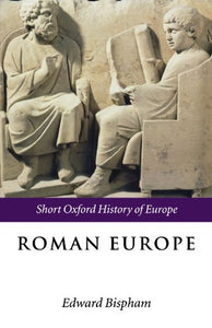 Roman Europe: 1000 Bc - Ad 400 (Short Oxford History Of Europe)