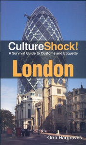 Culture Shock! London: A Survival Guide To Customs And Etiquette