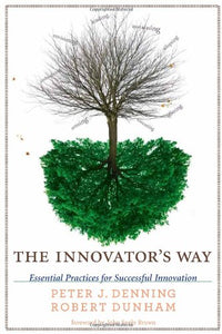The Innovator'S Way: Essential Practices For Successful Innovation