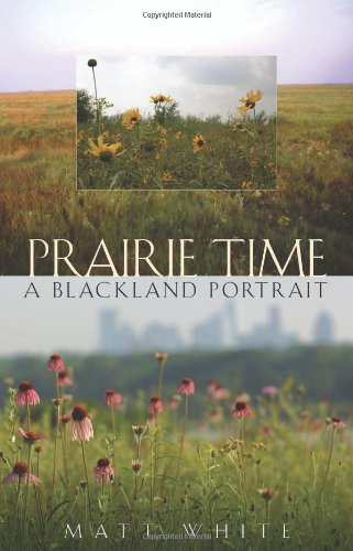 Prairie Time: A Blackland Portrait (Sam Rayburn Series On Rural Life, Sponsored By Texas A&M University-Commerce)