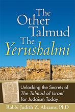 Load image into Gallery viewer, The Other Talmudthe Yerushalmi: Unlocking The Secrets Ofthe Talmud Of Israel For Judaism Today