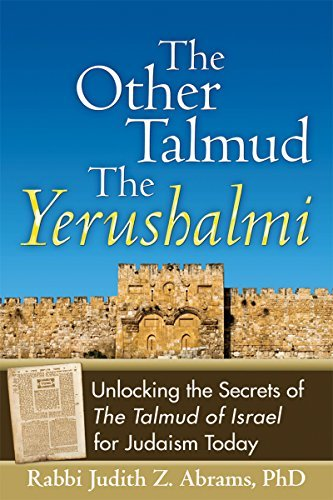 The Other Talmudthe Yerushalmi: Unlocking The Secrets Ofthe Talmud Of Israel For Judaism Today