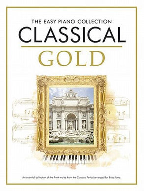 Easy Piano Collection Classical Gold (The Easy Piano Collection)