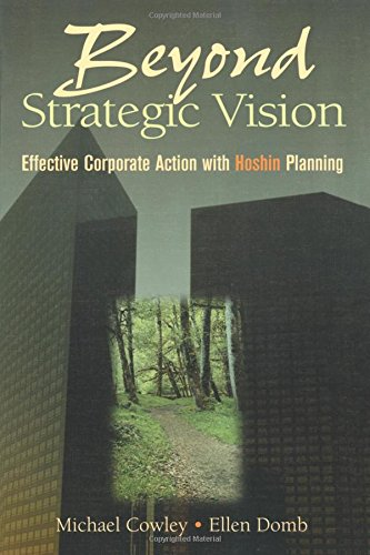 Beyond Strategic Vision: Effective Corporate Action With Hoshin Planning
