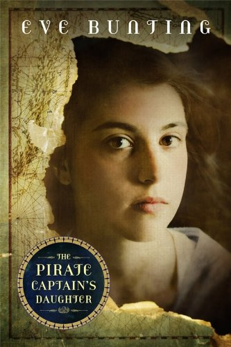 The Pirate Captain'S Daughter (Eve Buntings Pirate Series)