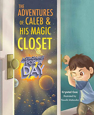 The Adventures Of Caleb And His Magic Closet: Astronaut For A Day